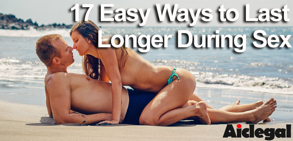 17 Easy Ways to Last Longer During Sex
