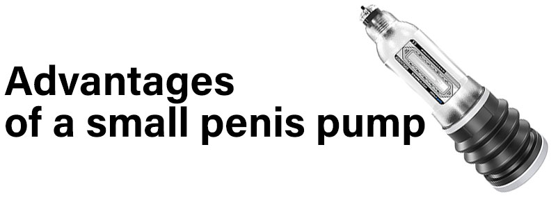 advantages of a small penis pump