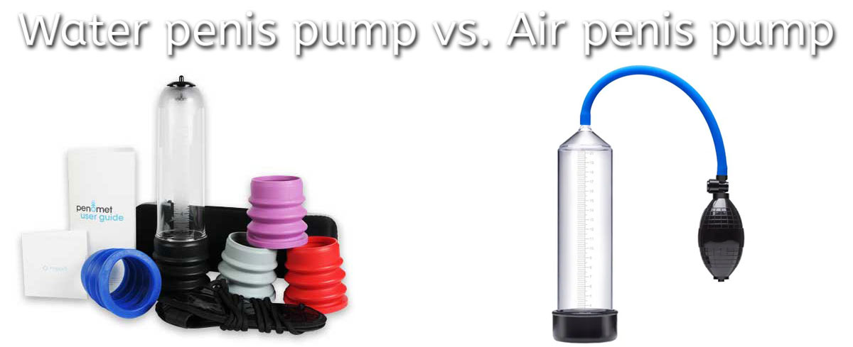 water vs air penis pump